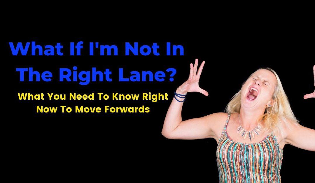 What If I'm Not In The Right Lane