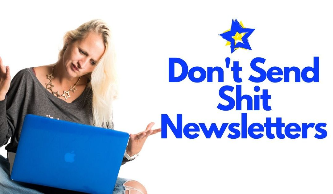 Don't Send Shit Newsletters