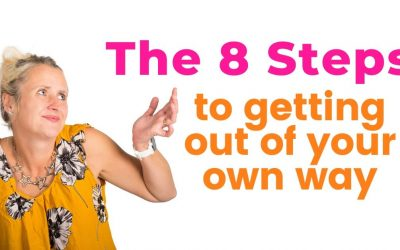 8 Steps To Getting Out Of Your Own Way