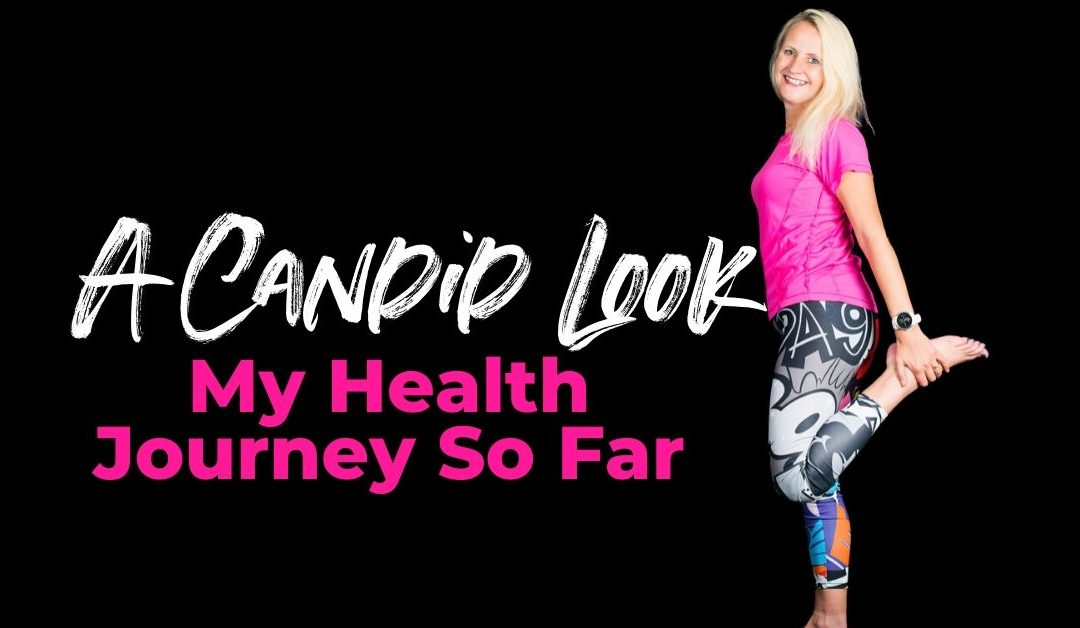 A Candid Look At My Health Journey So Far