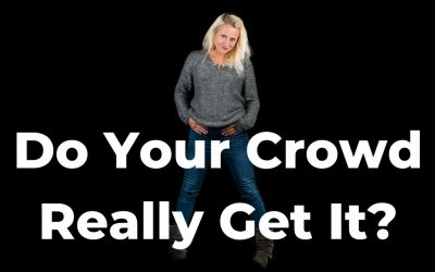 Do Your Crowd Really Get It?