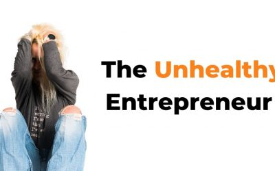 The Unhealthy Entrepreneur