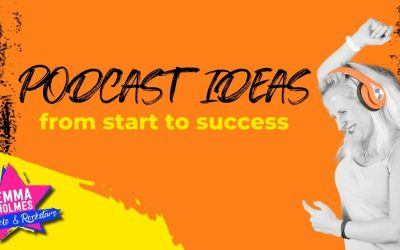 Podcast Ideas | From The Start To Success