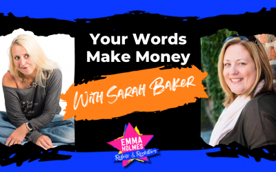 Your Words Make Money with Sarah Baker