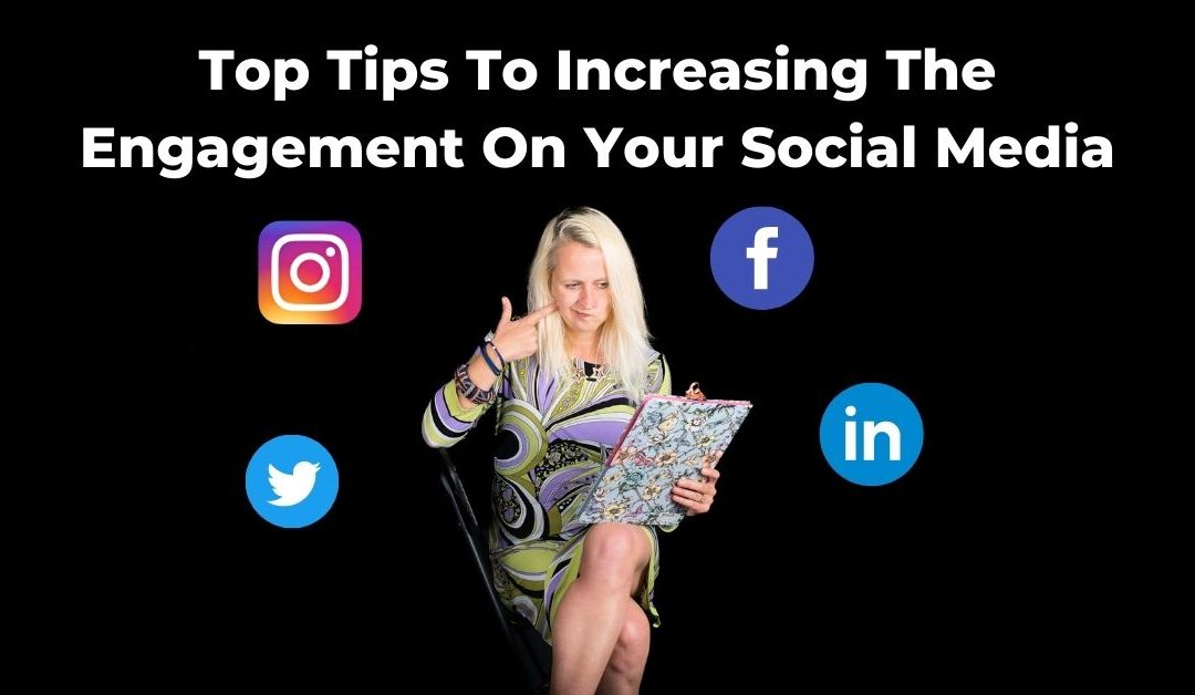 Top Tips To Increasing The Engagement On Your Social Media