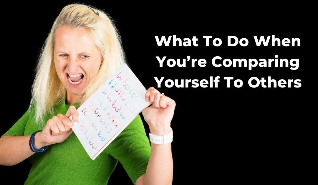 What To Do When You're Comparing Yourself To Others