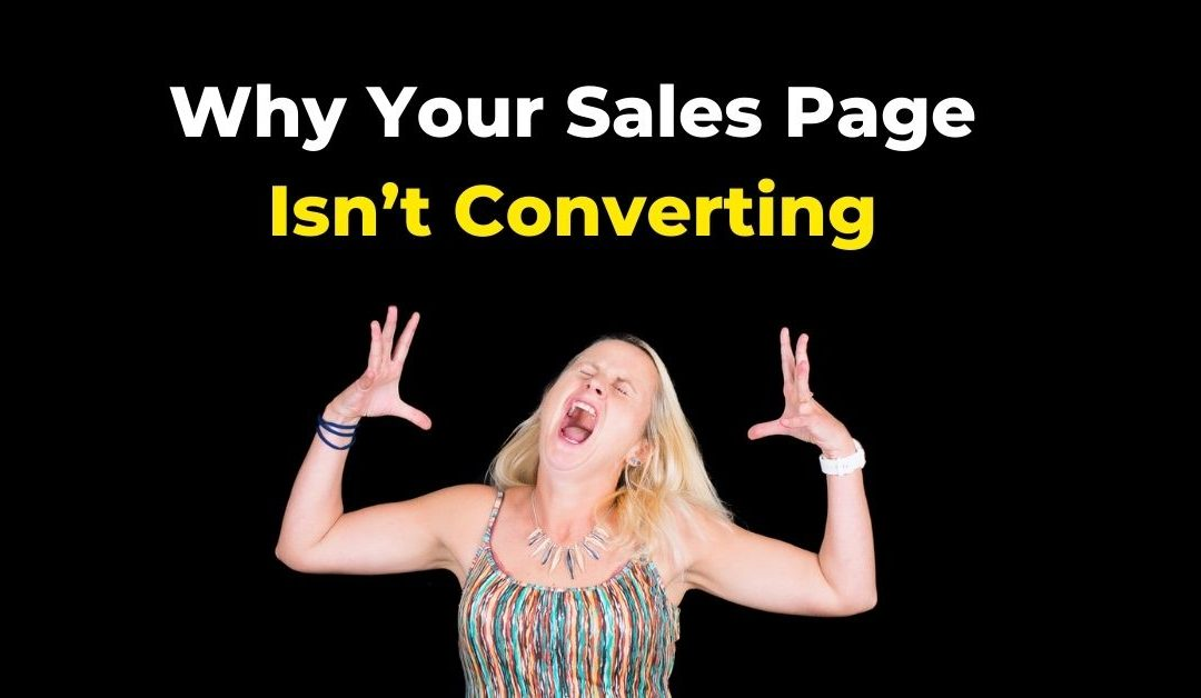Why Your Sales Page Isn't Converting