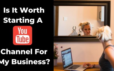 Is It Worth Starting A YouTube Channel For My Business?
