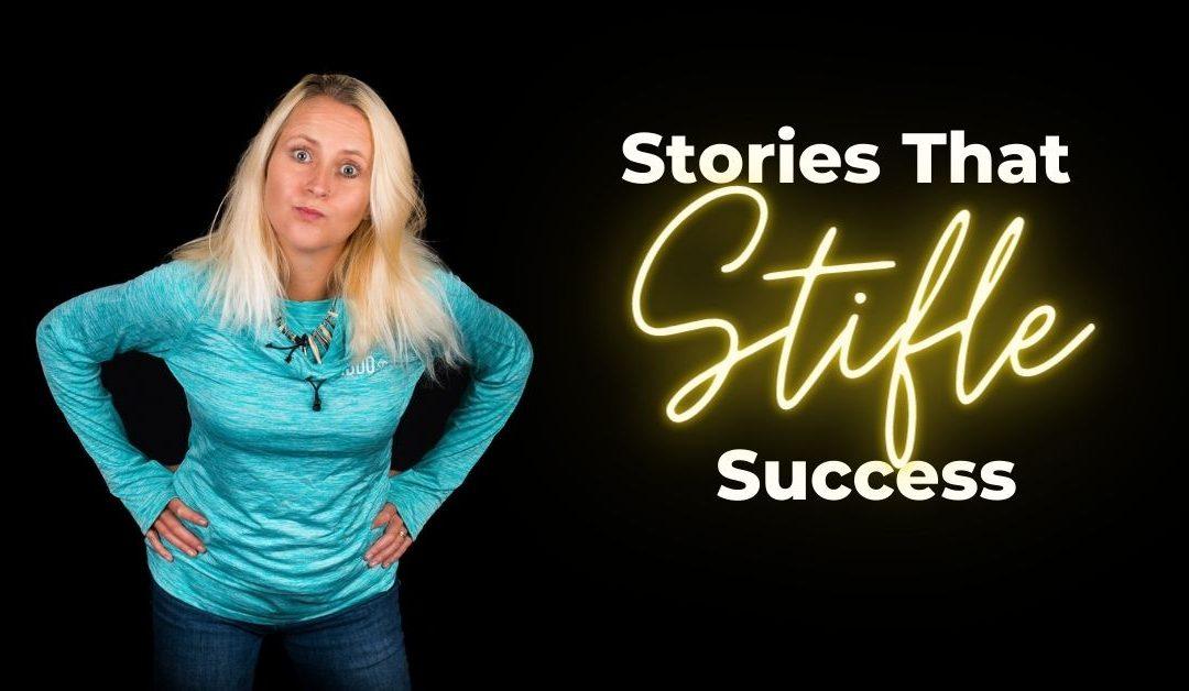 Stories That Stifle Success